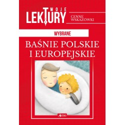 Wybrane baśnie polskie i europejskie twoje lektury